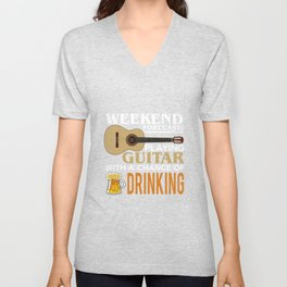 Weekend Forecast Playing Guitar With Drinking Funny Unisex V-Neck