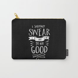 I Solemnly Swear I Am Up to No Good black and white monochrome typography poster home wall decor Carry-All Pouch