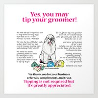 Yes, You May Tip Your Groomer! Art Print