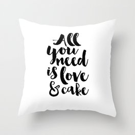 CAKE SHOP DECOR, All You Need Is Love And Cake,Cake Art,Cake Quote,Wedding Quote,Food Quote,Kitchen Throw Pillow
