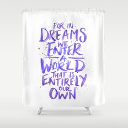 In Dreams Shower Curtain