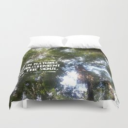 Being in Nature is nourishment for the soul Duvet Cover