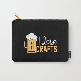 I Love Crafts Funny Beer Lover Gift Carry-All Pouch