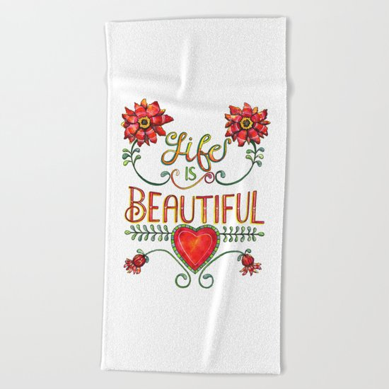 Life is Beautiful 1 Beach Towel