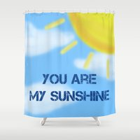 you are my sunshine Shower Curtains featuring Sunshine by The Crafty Geekette