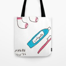 WHERE YOU'LL FIND ME. Tote Bag