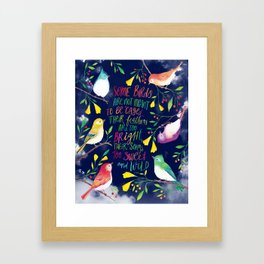Some Birds Are Not Meant To Be Caged Framed Art Print