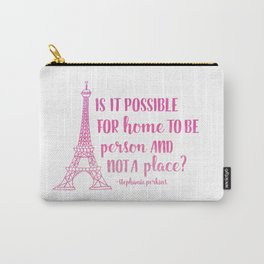 Home is a person, not a place (Anna & The French Kiss) Carry-All Pouch