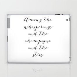 Among the whisperings and the champagne and the stars - The Great Gatsby Laptop & iPad Skin