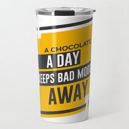 Good Mood Be Happy Eat Chocolate Travel Mug