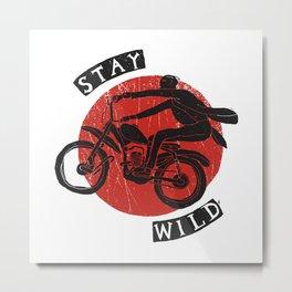 Stay Wild Metal Print