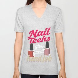 Manicurist Manicure Nail Art Cosmetics Beautician Nail Polish Nail Techs Gift Unisex V-Neck