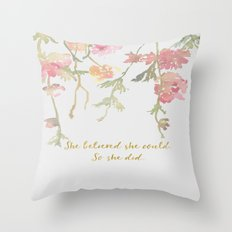 She believed she could so she didd Throw Pillow