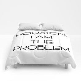 Houston, i am the problem Comforters