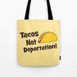 Tacos Not Deportation Tote Bag