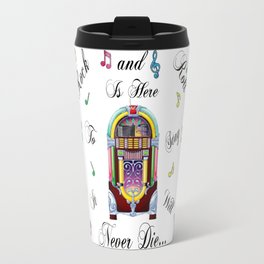 Rock and Roll is Here to Stay Travel Mug