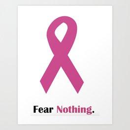 Fear Nothing: Pink Ribbon Art Print