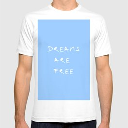 Dreams are free 3- blue T-shirt