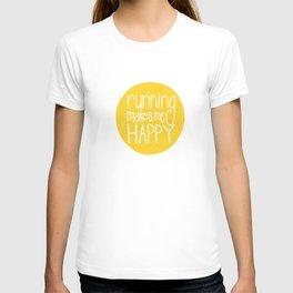 Marathon Running Quote - Running Makes Me Happy T-shirt