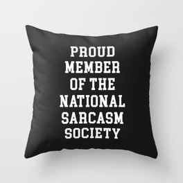 Sarcasm Society Funny Quote Throw Pillow