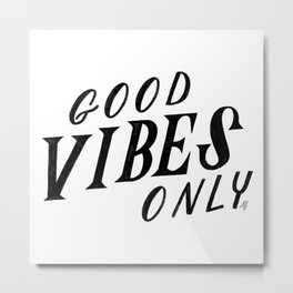 Good Vibes Only in Black Metal Print