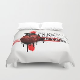 When The Rich Wages War... Duvet Cover