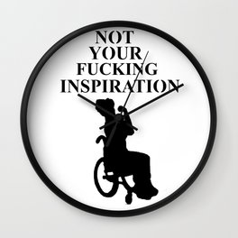 Not your fucking inspiration Wall Clock