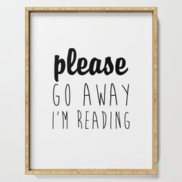 Please Go away I'm Reading – Quote Serving Tray