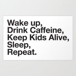 Keep them Alive. Art Print