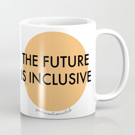 The Future Is Inclusive - Orange Coffee Mug