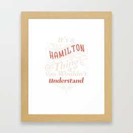 It's a Hamilton Thing  - Alexander aHAM Quotes Framed Art Print