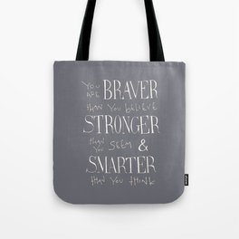 "Winnie the Pooh quote ""You are BRAVER"" Tote Bag"