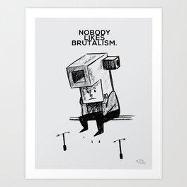 Brutal Art Print