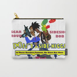 Dont be a Side Nicca Carry-All Pouch