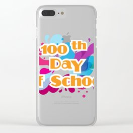 100th Day Of School For Teachers Administrator Child Clear iPhone Case