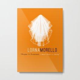 Lorna Morello | OITNB Metal Print