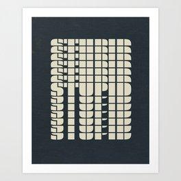 STUPID Art Print