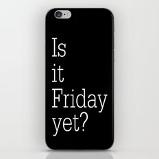 Is it Friday yet? iPhone & iPod Skin