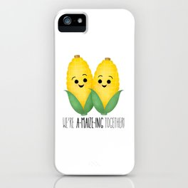 We're A-Maize-ing Together! iPhone Case
