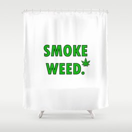 cannabis leaf smoke weed legalization legalize gift Shower Curtain