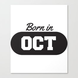 Born in October Canvas Print
