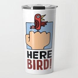 Here Bird: Designs for Birding Enthusiasts Travel Mug