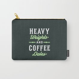 Heavy Weights And Coffee Dates Carry-All Pouch