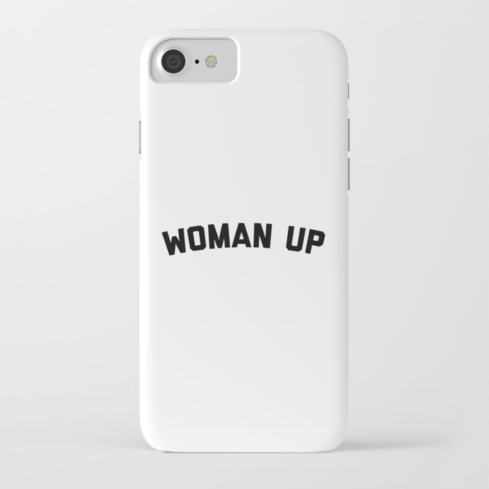 woman up funny quote iphone case
