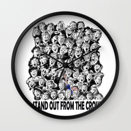 STAND OUT FROM THE CROWD #1 Wall Clock