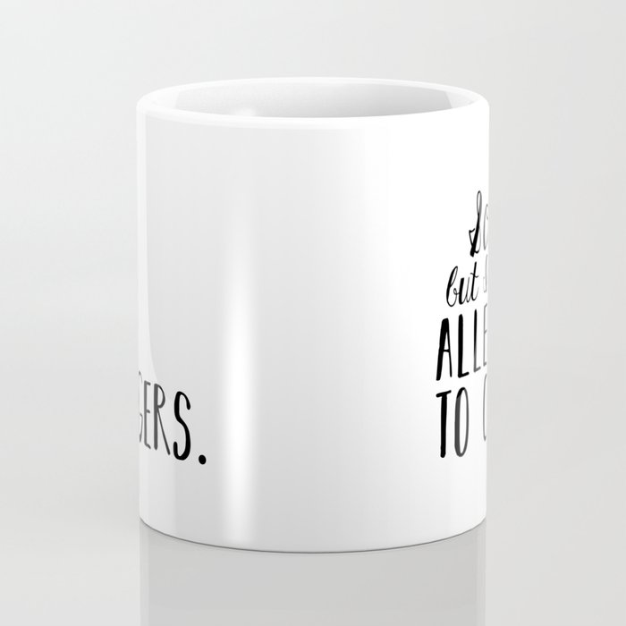 Allergic To Cliffhangers Coffee Mug