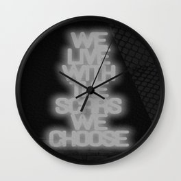 CHOOSE YOUR SCARS WISELY Wall Clock