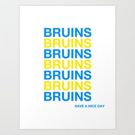 UCLA BRUINS HAVE A NICE DAY Art Print