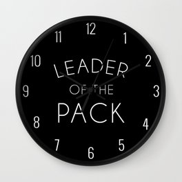 Leader Of The Pack Gym Quote Wall Clock