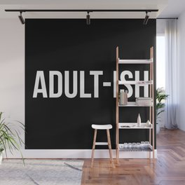 Adult-ish Funny Quote Wall Mural